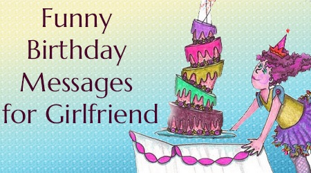 Funny Birthday Messages for Girlfriend