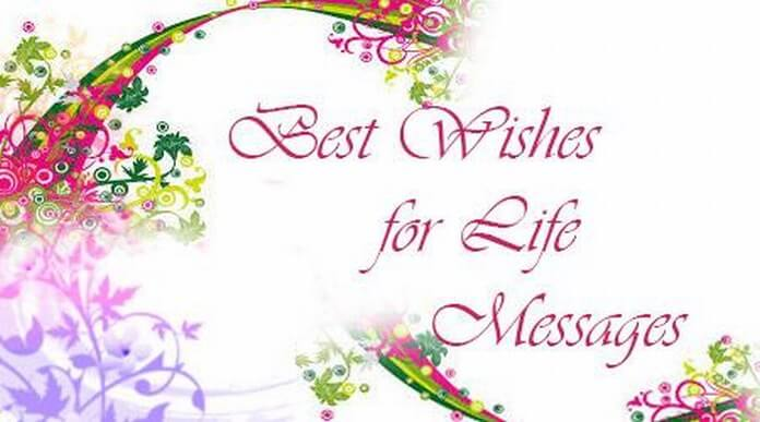 Beautiful Best Wishes For Life Messages In Best Wishes In Life