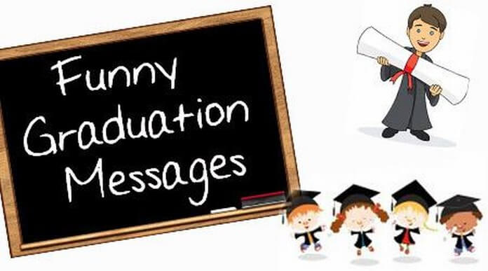 Funny Graduation Messages
