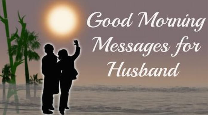 best good morning messages for husband