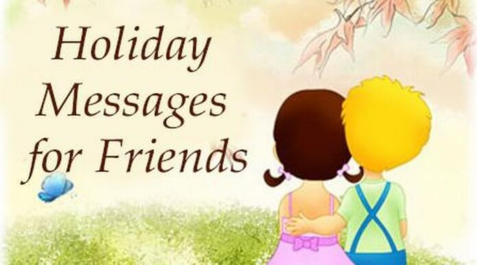 Holiday Messages For Friends, Sample Holiday Greetings Messages