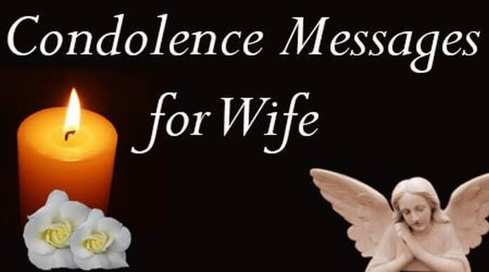 Condolence Messages For Wife, Sympathy Messages For Loss Of Wife