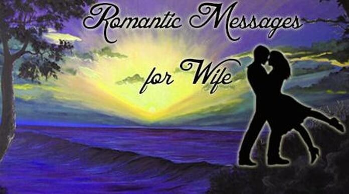 Romantic Messages for Wife, Romantic Text Messages