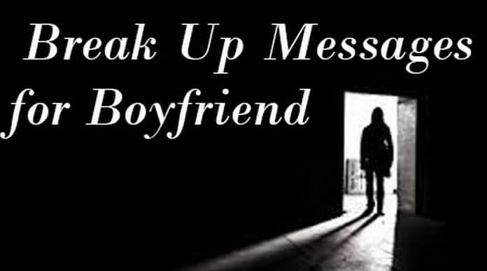 Break up text Messages for Boyfriend