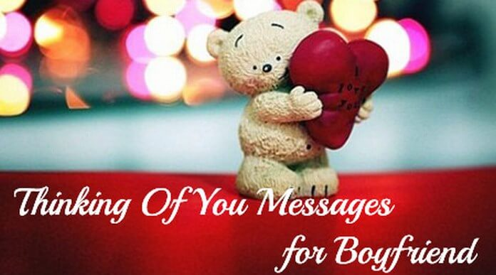 Sweet Thinking of you Messages for Boyfriend