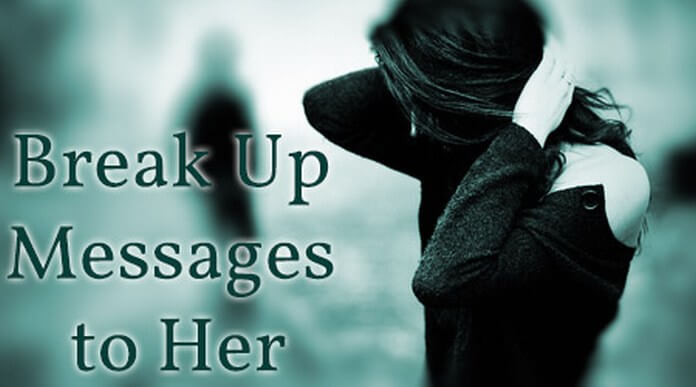 Break up messages to her