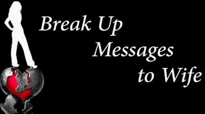 Break up Messages for Wife