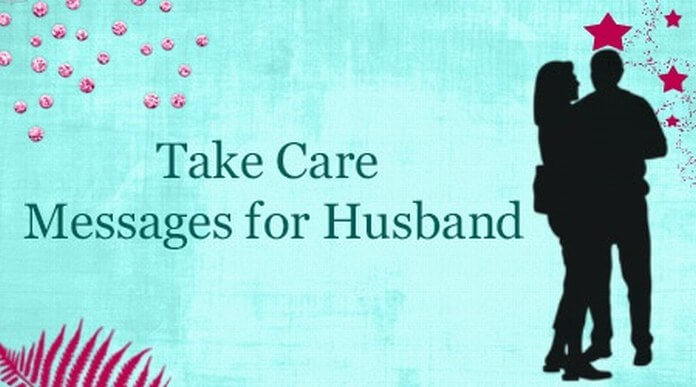 Husband Take Care Messages