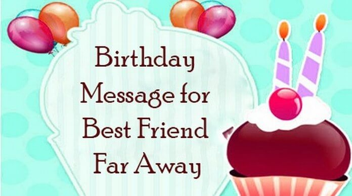Birthday Quotes For A Friend Miles Away : Birthday message for best friend far away