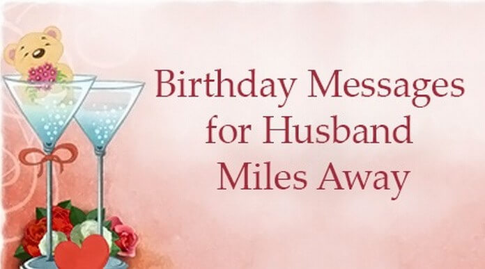 Birthday Messages for Husband Miles Away