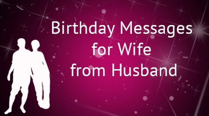 Birthday Messages for Wife from Husband – Wife Birthday Greetings