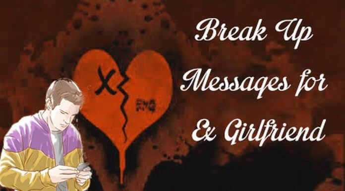 Break Up Messages for Ex Girlfriend