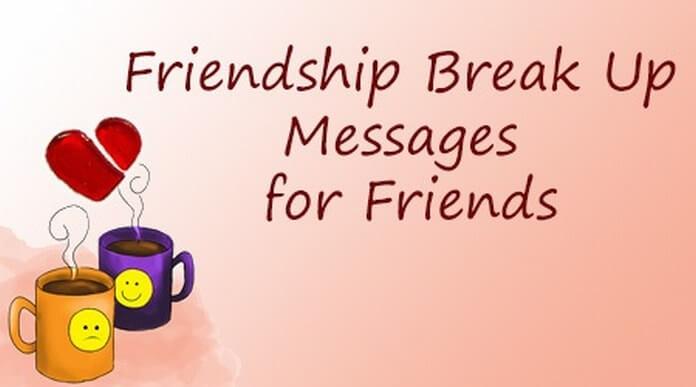 Friendship Break up Messages for Friends
