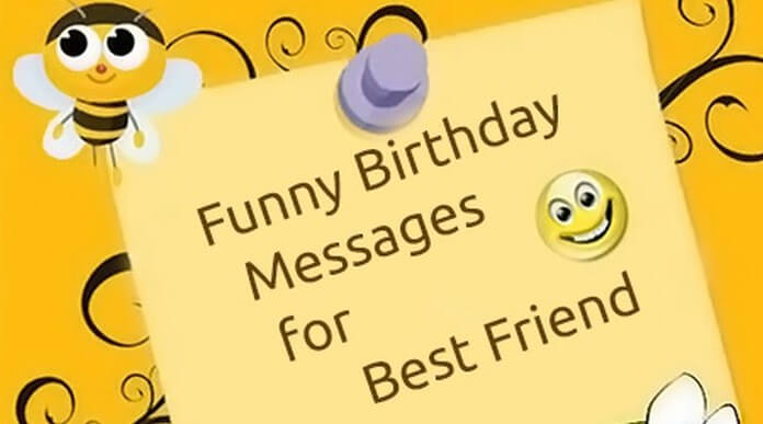 Funny Birthday Messages for Best Friend – Friend Birthday Card Messages