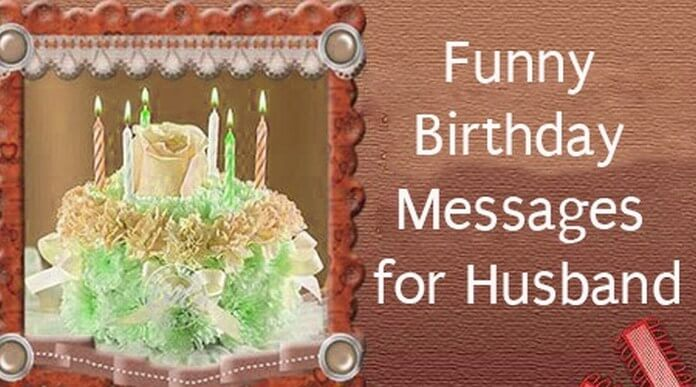 Funny Husband Birthday Messages