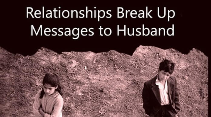 Relationships Break Up Messages to Husband