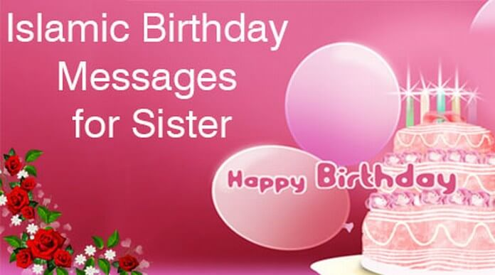 Islamic Birthday Messages for Sister