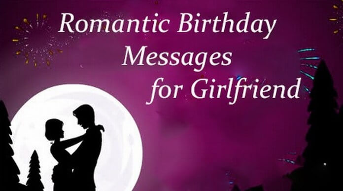 Romantic happy birthday messages for girlfriend