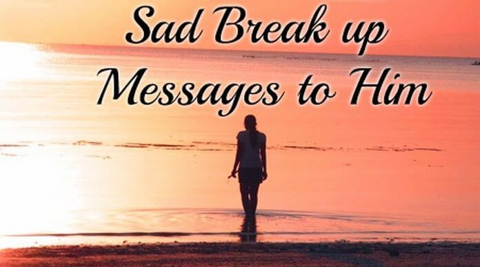 Sad Break up Messages to Him