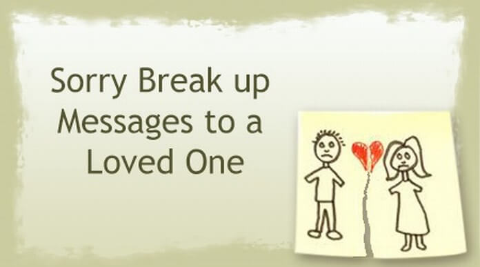 Sorry Break up Messages to a Loved One