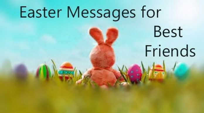 Easter Messages for Best Friends