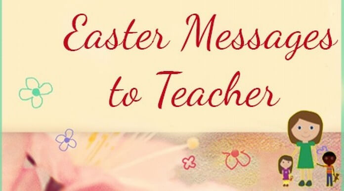 Easter Messages for Teachers