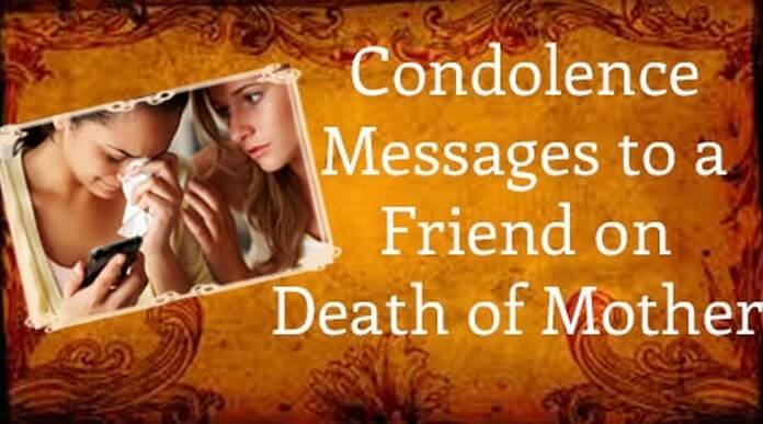 Condolence Messages to a Friend on Death of Mother