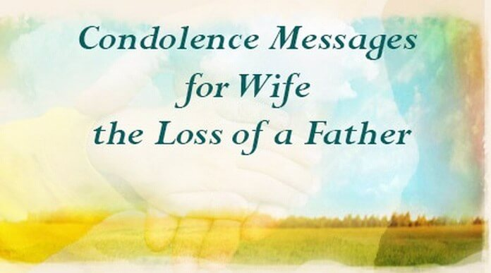 Condolence Messages for Wife the Loss of a Father