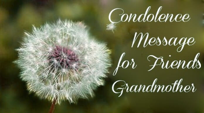 Condolence Message For Friend'S Grandmother