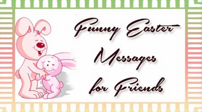 Funny Easter Messages for Friends