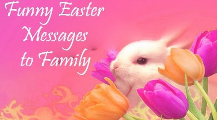Funny Easter Messages to Family
