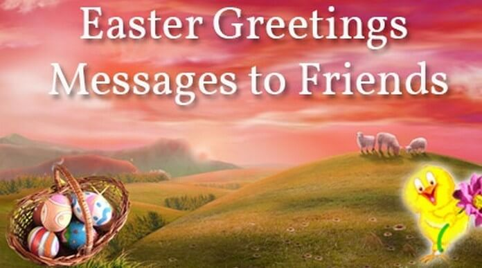 Easter Greetings Messages to Friends