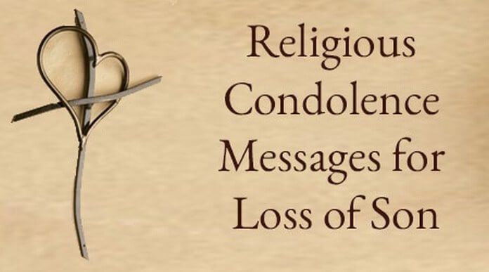 Read below some sample religious condolence messages for loss of son