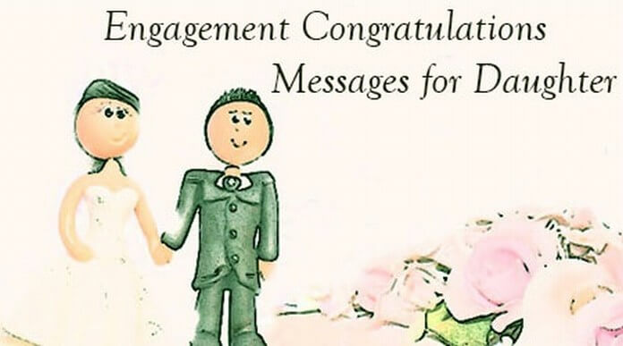 Engagement Congratulations Messages for Daughter