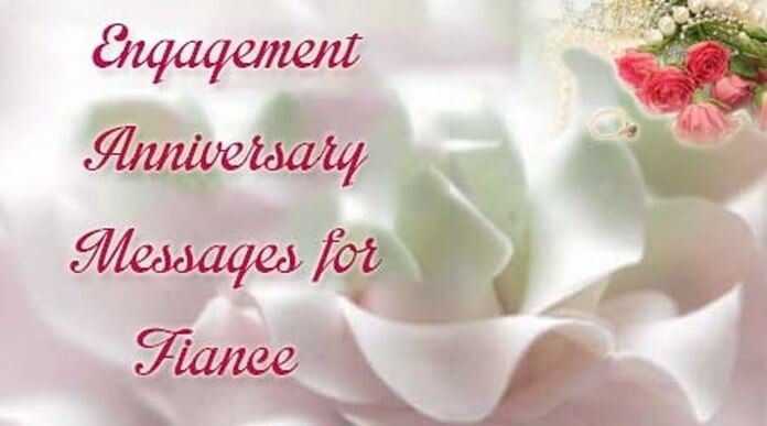 Engagement anniversary messages for fiance