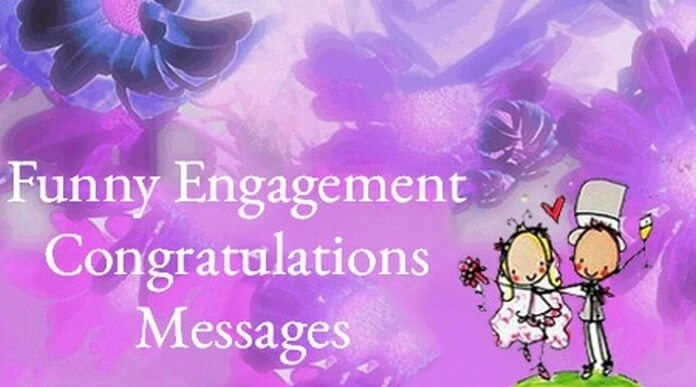 Funny Engagement Congratulations Messages