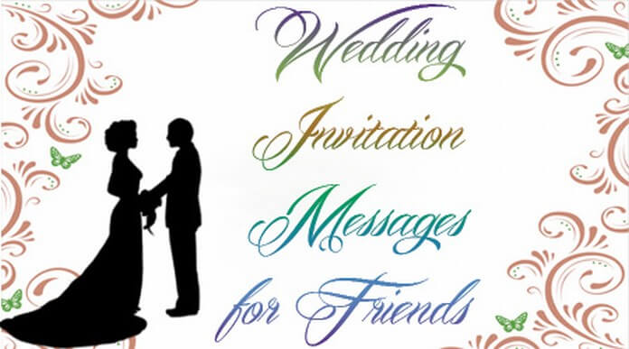 Wedding Invitation Messages for Best Friend