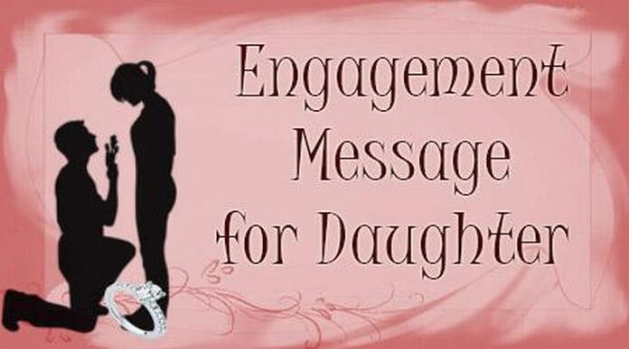 Engagement wishes Messages for Daughter