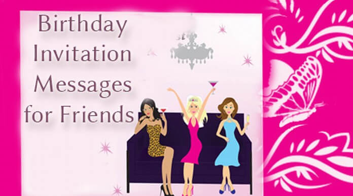 Birthday Invitation Messages for Friends