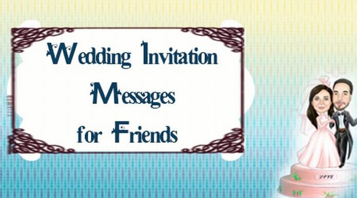 Wedding Invitation text Messages for Friends