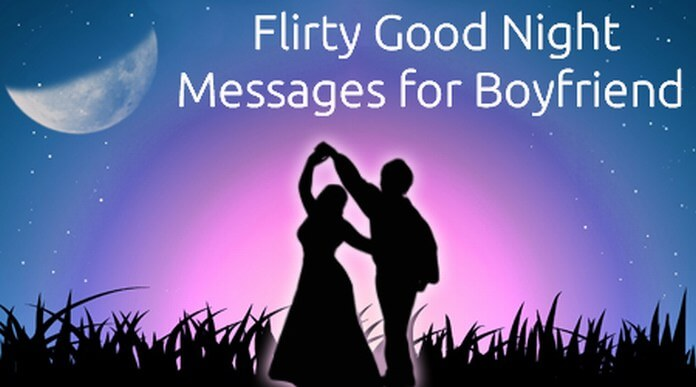 Flirty Good Night Messages for Boyfriend