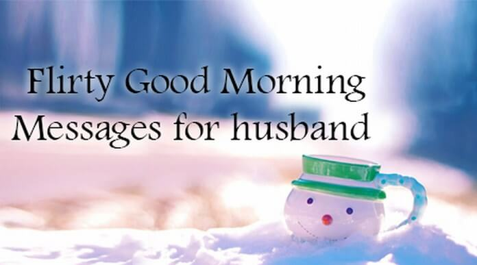 Flirty Good Morning text Messages for Husband