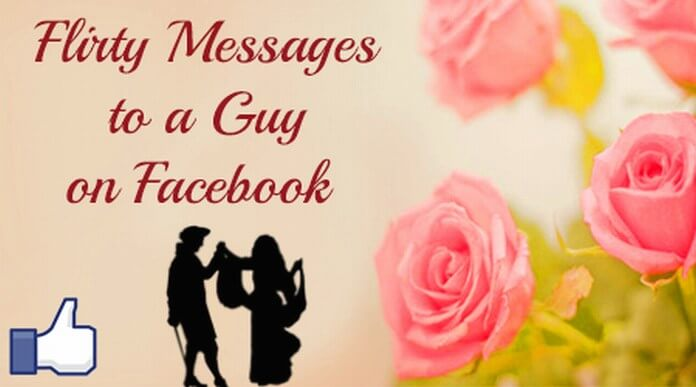 Flirty messages to a guy on Facebook