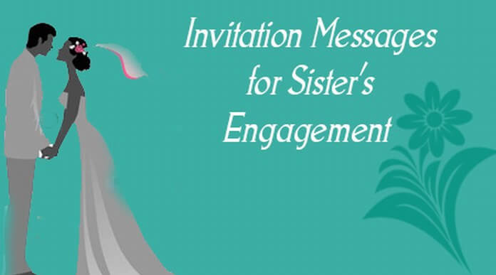 Invitation Messages for Sister's Engagement