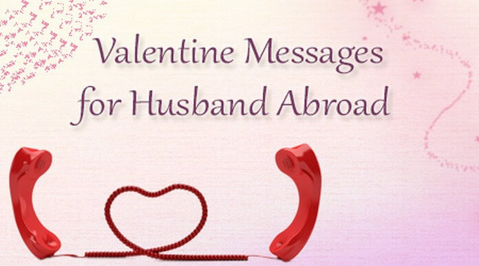 sweet valentine messages for husband abroad - Husband Valentine Quotes