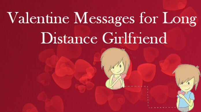 valentine messages for long distance girlfriend - Valentines Day Messages For Girlfriend