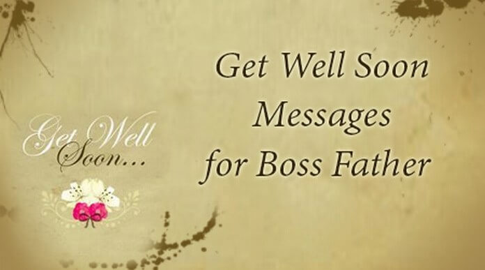 Get Well Soon Messages for Boss Father