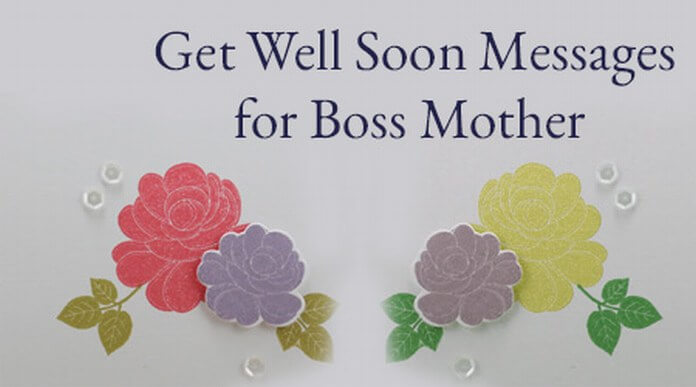 Get Well Soon Messages for Boss Mother