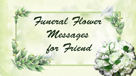 Funeral Flower Messages for Friend