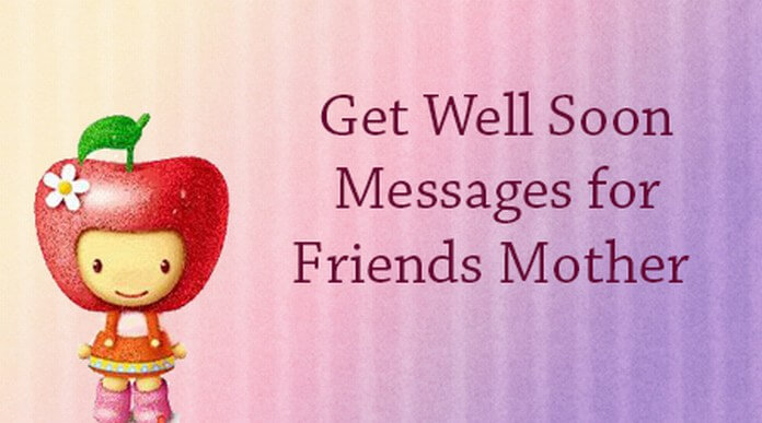 Get Well Soon Messages for Friends Mother
